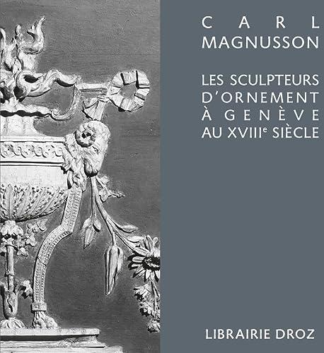 9782600019378: Les Sculpteurs d'Ornement a Gen�ve au Xviiie Siecle