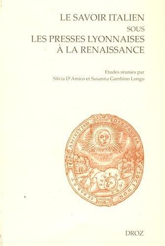 Le savoir italien sous les presses lyonnaises à la Renaissance: Collectif
