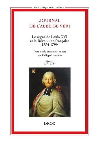 9782600019637: Journal de l'abbé de Véri : Le règne de Louis XVI et la Révolution française (1774-1799) 2 volumes
