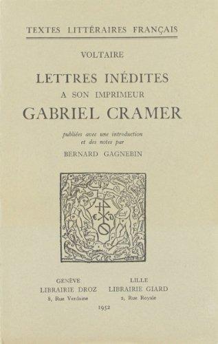Lettres inédites à son imprimeur Gabriel Cramer.