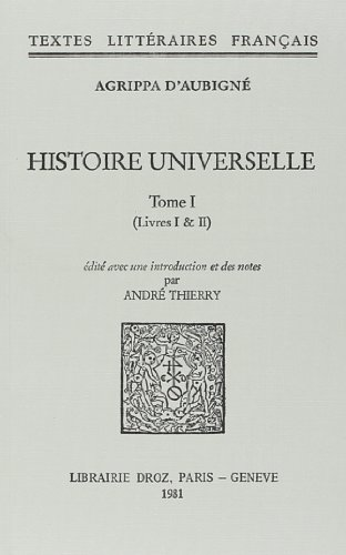 Histoire universelle. Tome I, Livres I & II. André Thierry