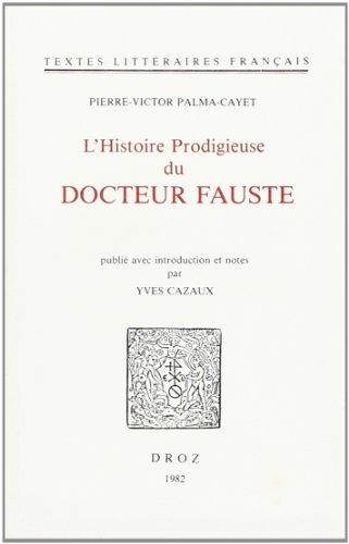 l'histoire prodigieuse du docteur fauste: Palma-Cayet P