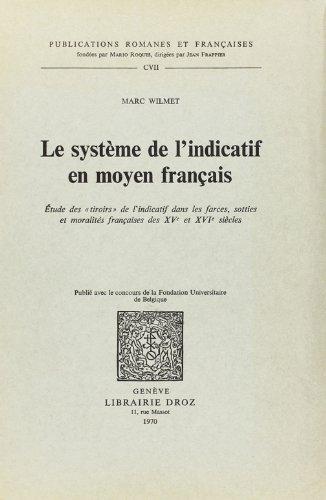 9782600028110: Le Systeme de l'Indicatif en Moyen Français : Etude des