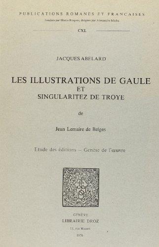 Les Illustrations de Gaule et Singularitez de: Abelard, Jacques