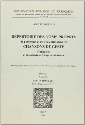 Répertoire des noms propres de personnes et de lieux cités dans les Chansons de geste...