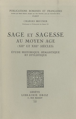 9782600028653: Sage Et Sagesse Au Moyen Age (Xiie Et Xiiie Siecles): Etude Historique, Semantique Et Stylistique