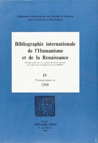 Bibliographie internationale de l'Humanisme et de la Renaissance. ---------- TOME 4 ( Travaux ...