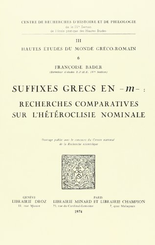 9782600033350: Suffixes Grecs en -M. : Recherches Comparatives Sur l'Heteroclisie Nominale