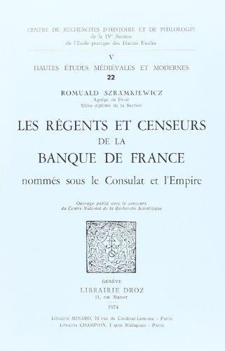 9782600033732: Les Regents et Censeurs de la Banque de France Nommes Sous le Consulat et l'Empire