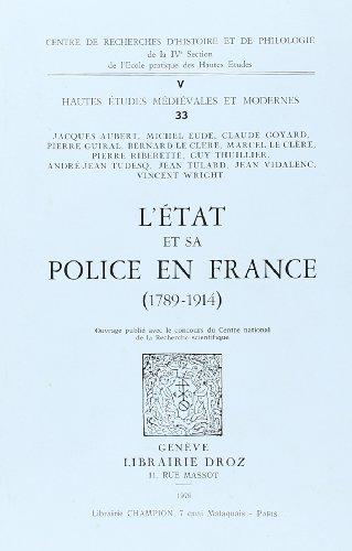 L'Etat et sa police en France (1789-1914). Actes du Colloque organisé par l'...