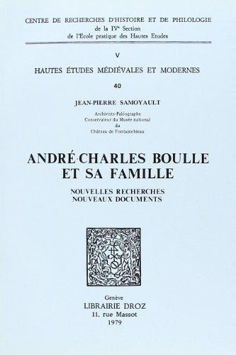 9782600033886: Andre-Charles Boulle et Sa Famille. Nouvelles Recherches, Nouveaux Documents