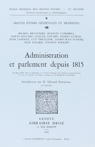 9782600033923: Administration et Parlement Depuis 1815