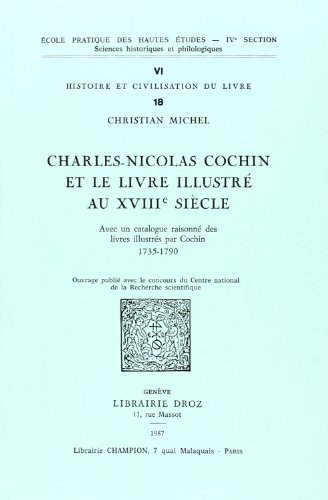 Charles-Nicolas Cochin et le livre illustré au XVIIIe siècle. Avec un catalogue ...