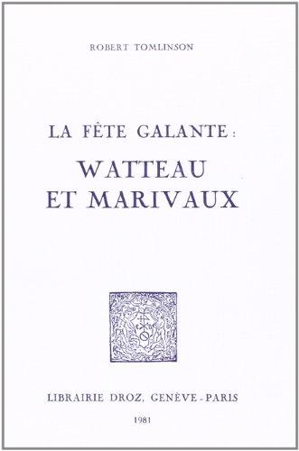 9782600035828: La Fete Galante : Watteau et Marivaux