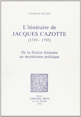 L'Itinéraire de Jacques Cazotte, 1719-1792 : de: Décote, Georges