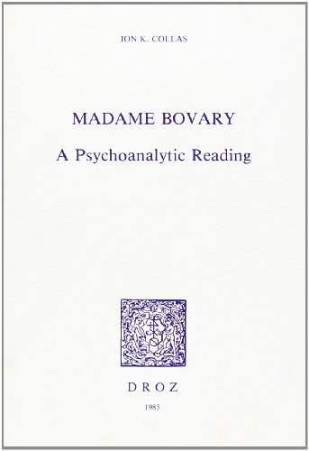 Madame Bovary : a psychoanalytical reading: Collas, Ion K.