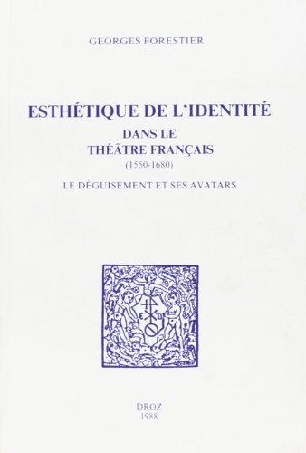 9782600036405: Esthetique de l'Identité Dans le Theatre Français, 1550-1680 : le Deguisement et Ses Avatars