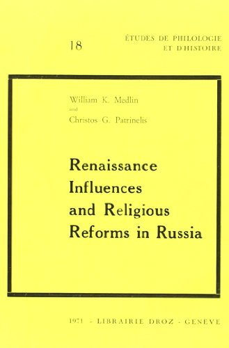 9782600038942: Renaissance influences and religious reforms in Russia : Western and post-Byzantine impacts on culture and education (16th-17th centuries)