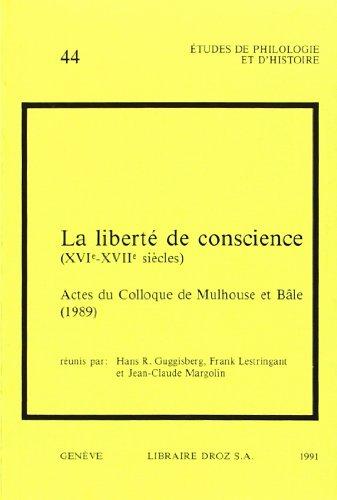 9782600039178: La Liberte de Conscience (Xvie-Xviie Siecle)