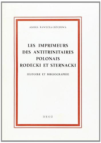 Les Imprimeurs des antitrinitaires polonais Rodecki et: Kawecka-Gryczowa, Alodia