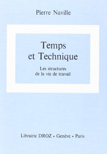 9782600040679: Temps et Technique : les Structures de la Vie de Travail