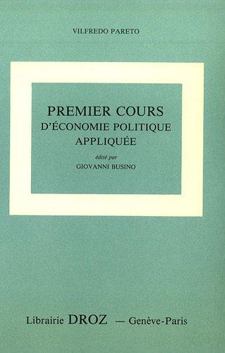 premier cours d'economie politique appliquee, donne a l'universite de lausanne (2600040994) by Vilfredo Pareto