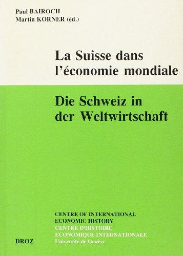 9782600042925: La Suisse Dans l'Économie Mondiale/Die Schweiz in Der Weltwirtschaft