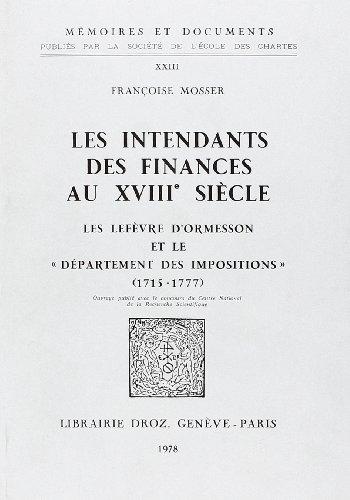 9782600045278: Les Intendants des Finances au Xviiie Siecle : les Lefevre d'Ormesson et le