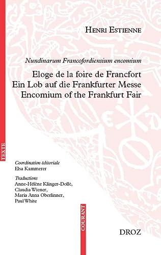 Nundinarum Francofordiensium encomium : Eloge de la: Henri Estienne