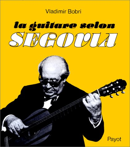 9782601000283: La guitare selon Segovia