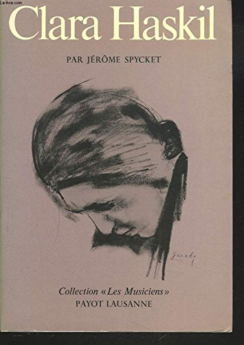 "Clara Haskil (French Edition). Collection ""Les Musiciens"": Spycket, Jerome"