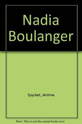 Nadia Boulanger: SPYCKET Jérôme