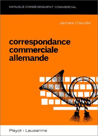 Correspondance Commerciale Allemande. Deutsche Handelskorrespondenz: Richtmann, Fran�ois