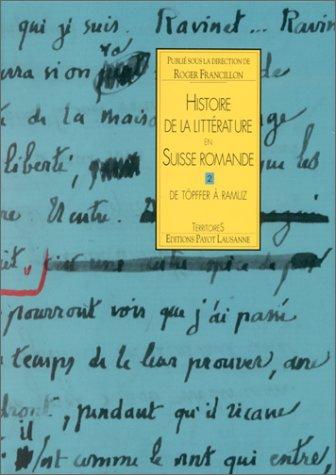 9782601031836: Histoire de la littérature en Suisse romande, tome 2 : De Töpffer à Ramuz