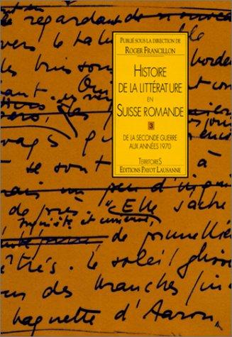 9782601031843: Histoire De La Littérature En Suisse Romande Tome III De La Seconde Guerre Aux Annees 1970