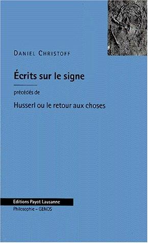 Ecrits sur le signe: Christoff, Daniel