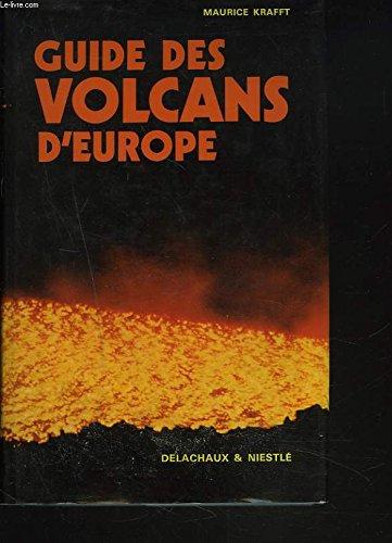 Guide des volcans d'Europe: KRAFFT MAURICE, LAROUZIERE