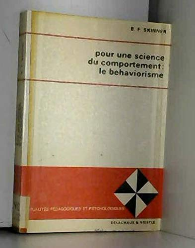 Pour Une Science du Comportement: Le Behaviorisme (2603001779) by B. F. Skinner