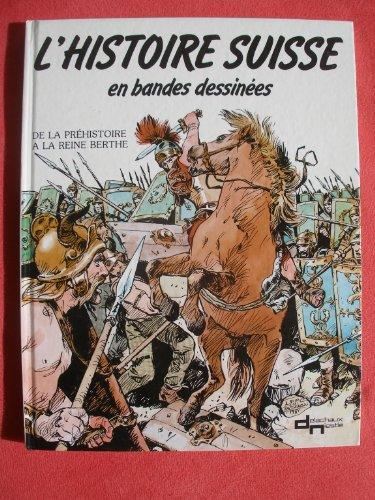 9782603002360: Dalla preistoria alla Regina Berta (Storia della svizzera a fumetti)