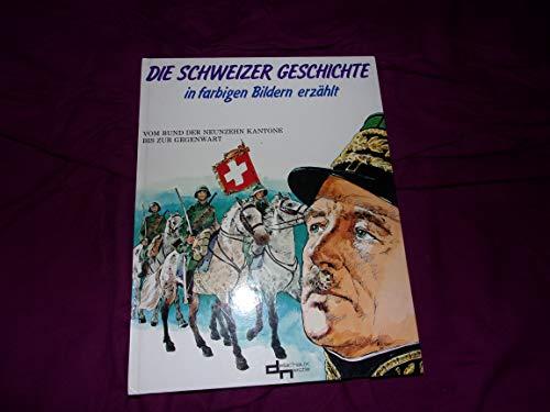 Die Schweizer Geschichte - Vom Bund der neunzehn Kantone... Cover