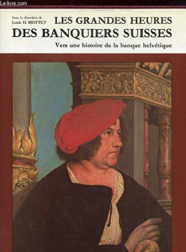LES GRANDES HEURES DES BANQUES SUISSES: VERS: Mottet, Louis H.