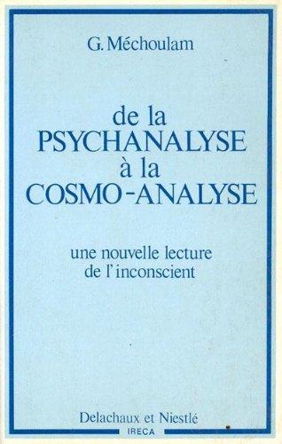 9782603006238: De la psychanalyse a la cosmo-analyse: Une nouvelle lecture de l'inconscient (L'Homme et ses problèmes) (French Edition)