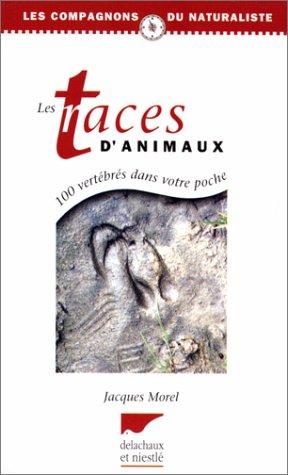 9782603006870: Les traces d'animaux : 2ème édition 1996 (Les compagnons du naturaliste)
