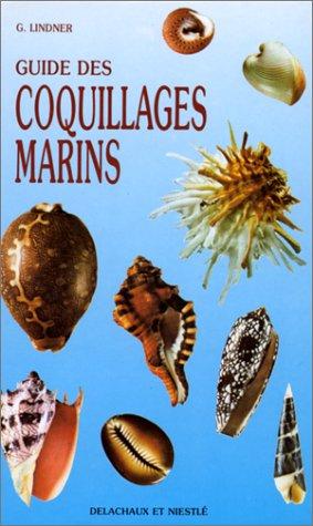 9782603006894: GUIDE DES COQUILLAGES MARINS. Description, répartition, systématique, 2ème édition 1989