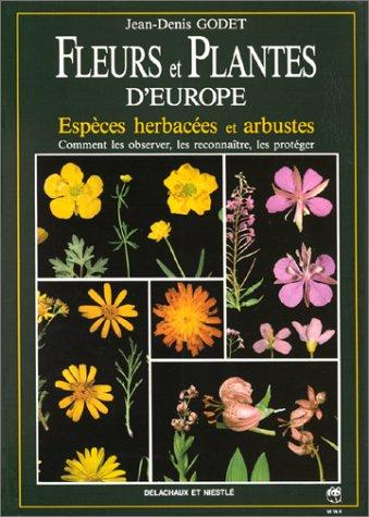 9782603008195: Fleurs et plantes d'Europe : Esp�ces herbac�es et arbustes, Comment les observer, les reconna�tre, les prot�ger