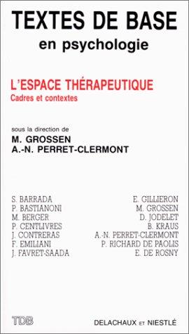 9782603008751: L'Espace thérapeutique: Cadres et contextes (Textes de base en psychologie) (French Edition)