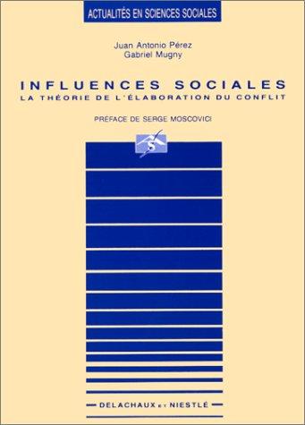 9782603009192: Influences sociales : la théorie de l'élaboration du conflit