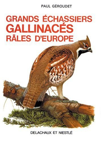 9782603009314: GRANDS ECHASSIERS. GALLINACES. RALES D'EUROPE