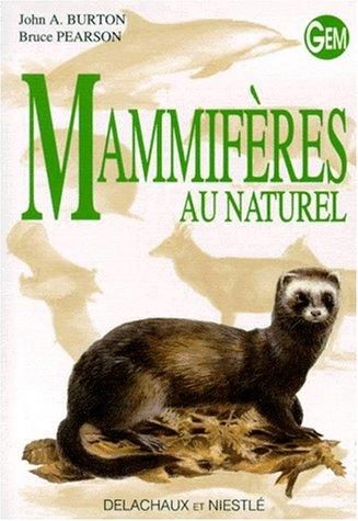 Mammif?res au naturel: Burton, John A.