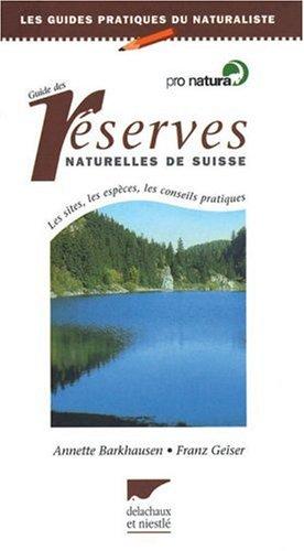 Guide des réserves naturelles de Suisse: Annette Barkhausen &